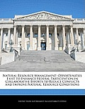Natural Resource Management: Opportunities Exist to Enhance Federal Participation in Collaborative Efforts to Reduce Conflicts and Improve Natural