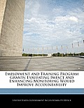Employment and Training Program Grants: Evaluating Impact and Enhancing Monitoring Would Improve Accountability
