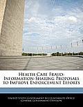 Health Care Fraud: Information-Sharing Proposals to Improve Enforcement Efforts