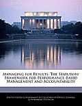 Managing for Results: The Statutory Framework for Performance-Based Management and Accountability