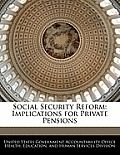 Social Security Reform: Implications for Private Pensions