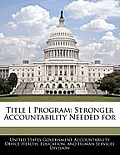 Title I Program: Stronger Accountability Needed for