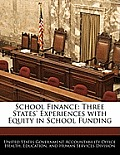 School Finance: Three States' Experiences with Equity in School Funding