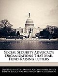 Social Security Advocacy: Organizations That Mail Fund-Raising Letters