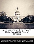 Antimicrobial Resistance: Data to Assess Public Health