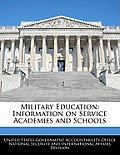 Military Education: Information on Service Academies and Schools
