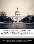Cooperative Threat Reduction: Status of Defense Conversion Efforts in the Former Soviet Union
