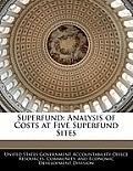 Superfund: Analysis of Costs at Five Superfund Sites