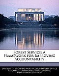 Forest Service: A Framework for Improving Accountability