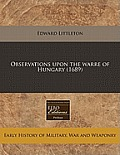 Observations Upon the Warre of Hungary (1689)