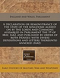 A Declaration or Remonstrance of the State of the Kingdome Agreed on by the Lords and Commons Assembled in Parliament the 19 of May, 1642, and Publish
