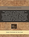 The Justice of the Parliament, in Inflicting of Punishments Subsequent to Offences, Vindicated and the Lawfulness of the Present Government Asserted: