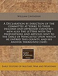 A Declaration by Direction of the Committee at Yorke to Their Deluded and Oppressed Countrey-Men Also the Letters with the Propositions and Articles S