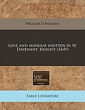 Love and Honour Written by W. Davenant, Knight. (1649)