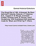 The Great War of 189-. a Forecast. by Rear-Admiral P. Colomb, Colonel J. F. Maurice, R.A., Captain F. N. Maude, Archibald Forbes, Charles Lowe, D. Mur