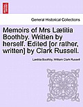 Memoirs of Mrs L Titia Boothby. Written by Herself. Edited [Or Rather, Written] by Clark Russell.