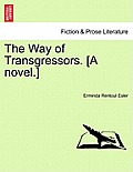 The Way of Transgressors. [A Novel.]