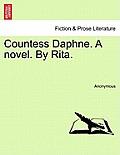 Countess Daphne. a Novel. by Rita. Vol. II