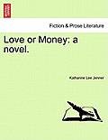 Love or Money: A Novel.