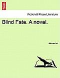 Blind Fate. a Novel.