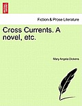 Cross Currents. a Novel, Etc.