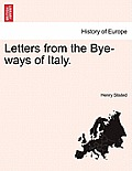 Letters from the Bye-Ways of Italy.