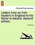 Letters from an Irish Student in England to His Father in Ireland. Second Edition.