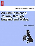 An Old-Fashioned Journey Through England and Wales.