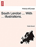 South London ... with ... Illustrations.