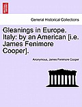 Gleanings in Europe. Italy: By an American [I.E. James Fenimore Cooper].