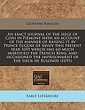 An Exact Journal of the Siege of Coni in Piemont with an Account of the Manner of Raising It, by Prince Eugene of Savoy This Present Year 1691 Which H