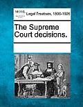 The Supreme Court Decisions.