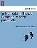 In Memoriam. Bishop Patteson. a Prize Poem, Etc.