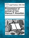 Presentation of Portrait of Hon. Marcus P. Knowlton.