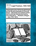 Resolutions and Memorial Addresses on the Life and Character of Cyrus A. Dolph: Delivered at a Meeting of the Bench and Bar Held at the County Court H