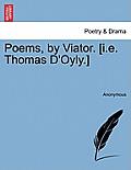 Poems, by Viator. [I.E. Thomas D'Oyly.]