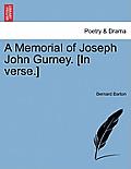 A Memorial of Joseph John Gurney. [in Verse.]