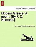 Modern Greece. a Poem. [By F. D. Hemans.]