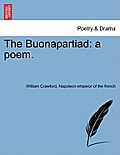 The Buonapartiad: A Poem.