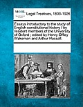Essays Introductory to the Study of English Constitutional History / By Resident Members of the University of Oxford; Edited by Henry Offley Wakeman a