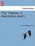 The Thames; A Descriptive Poem.