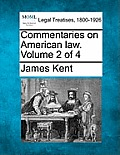 Commentaries on American Law. Volume 2 of 4