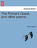 The Prince's Quest, and Other Poems.