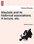 Maybole and Its Historical Associations. a Lecture, Etc.