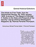 The Article on Free Trade, from the Westminster Review, No. XXIII January, 1830. a Review of the Speech of Michael T. Sadler on the State and Prospect