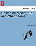 Cosmo de Medici, Etc. and Other Poems.