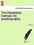 The Dowerless Damsel. an Autobiography.