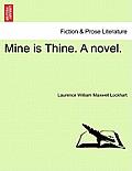 Mine Is Thine. a Novel.
