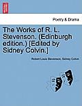 The Works of R. L. Stevenson. (Edinburgh Edition.) [Edited by Sidney Colvin.]