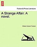 A Strange Affair. a Novel.